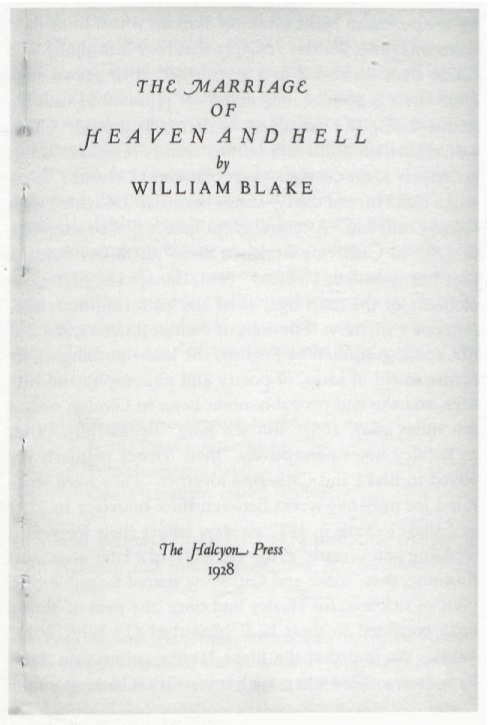 THE MARRIAGE 			OF 			HEAVEN AND HELL 			by 			WILLIAM BLAKE 			 			The Halcyon Press 			1928
