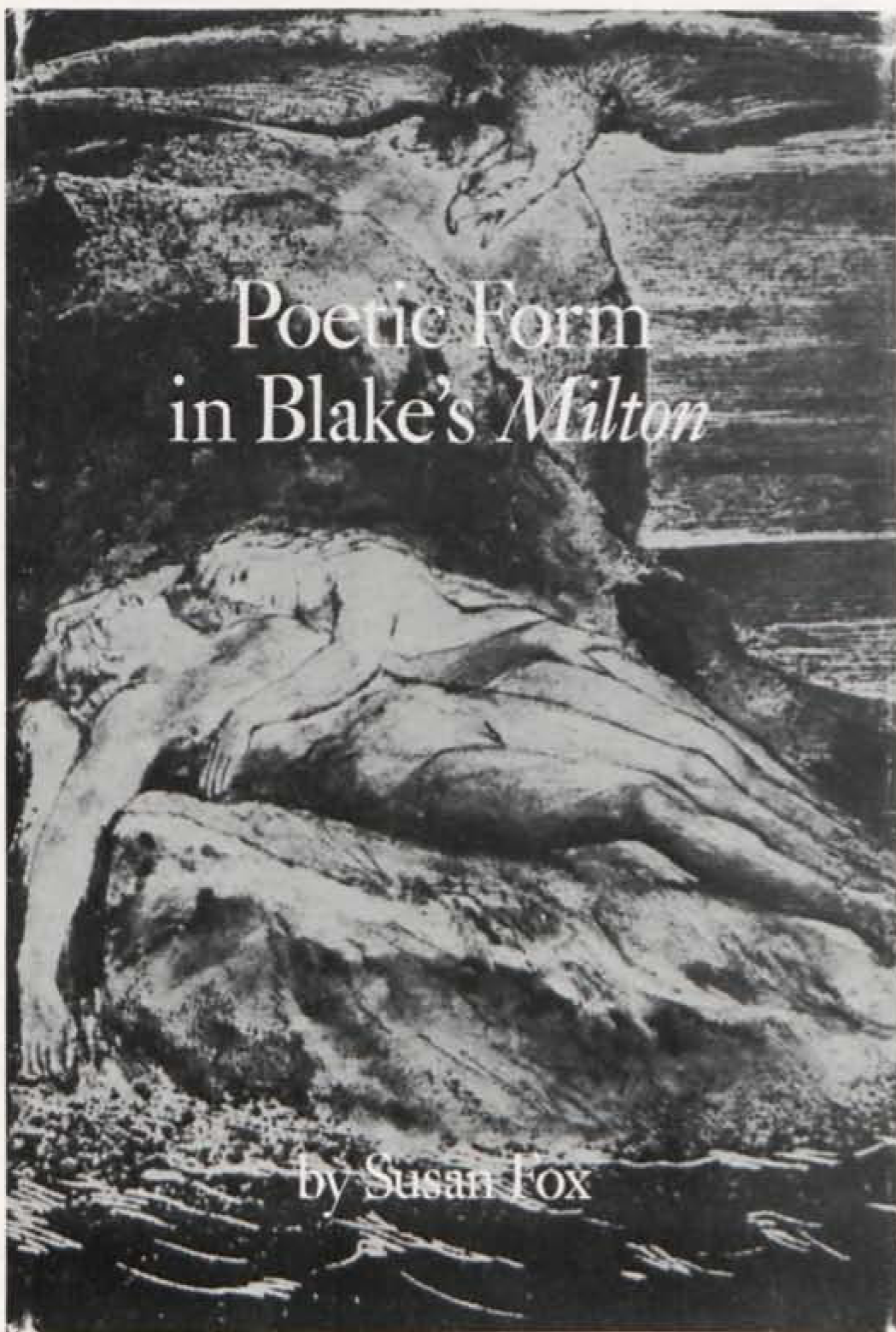 Poetic Form 	in Blake's Milton 	 	By Susan Fox