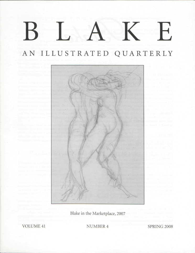 BLAKE                         AN ILLUSTRATED QUARTERLY                         Blake in the Marketplace, 2007                         VOLUME 41                         NUMBER 4                         SPRING 2008