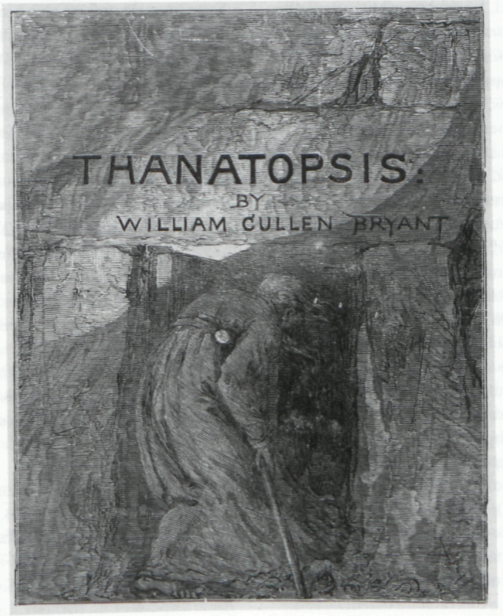 THANATOPSIS:                 BY                 WILLIAM CULLEN BRYANT